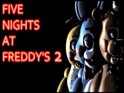 [ Roleplay ]WIP ~ Five Nights at Freddy's 2 ~ V23